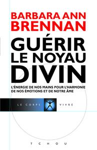 GUERIR LE NOYAU DIVIN