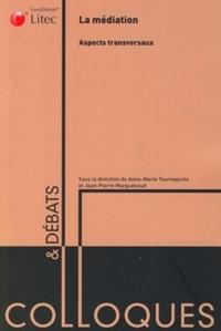 LA MEDIATION ASPECTS TRANSVERSAUX - JOURNEES D'ETUDES, 8 ET 9 AVRIL 2009, FACULTE DE DROIT ET DES SC