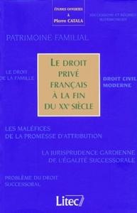 LE DROIT PRIVE FRANCAIS A LA FIN DU XXE SIECLE ETUDES OFFERTES A PIERRE CATALA - SUCCESSIONS ET REGI