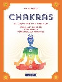 CHAKRAS DE L'EQUILIBRE A LA GUERISON - CONSEILS ET EXERCICES POUR REVELER VOTRE MEILLEUR POTENTIEL