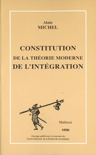 CONSTITUTION DE LA THEORIE MODERNE DE L'INTEGRATION