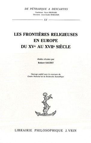 LES FRONTIERES RELIGIEUSES EN EUROPE DU XVE AU XVIIE SIECLE