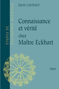 CONNAISSANCE ET VERITE CHEZ MAITRE ECKHART SEUL LE JUSTE CONNAIT LA JUSTICE
