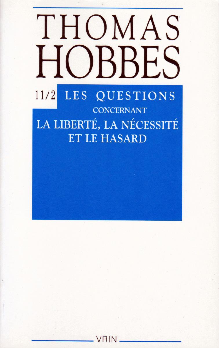 OEUVRES T XI-2,  QUESTIONS CONCERNANT LA LIBERTE, LA NECESSITE ET LE HASARD