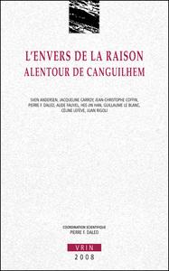 L ENVERS DE LA RAISON ALENTOUR DE CANGUILHEM
