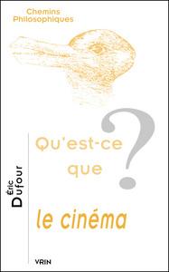 QU EST-CE QUE LE CINEMA?