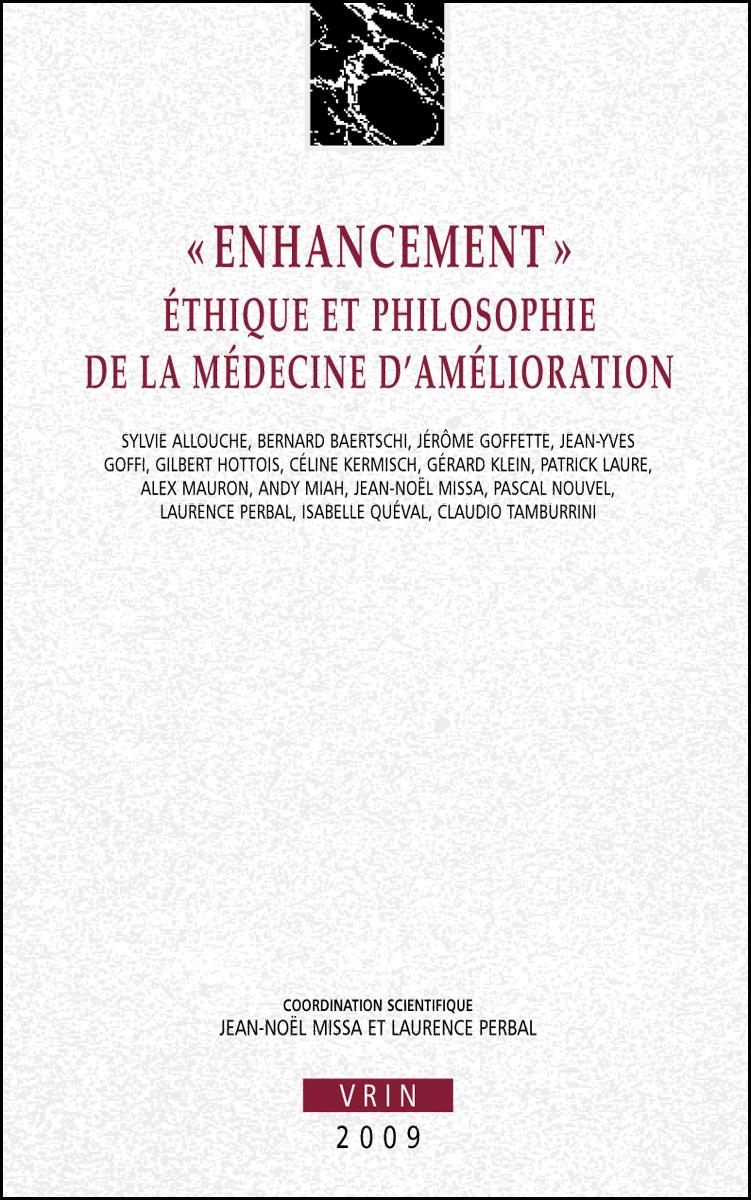 ENHANCEMENT  ETHIQUE ET PHILOSOPHIE DE LA MEDECINE D AMELIORATION