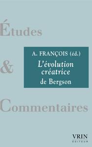 L EVOLUTION CREATRICE DE BERGSON