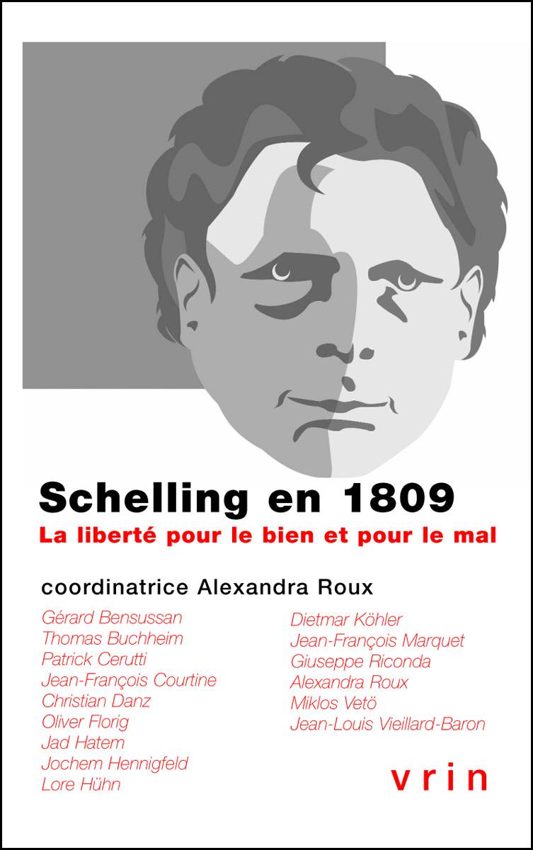 SCHELLING EN 1809 LA LIBERTE POUR LE BIEN OU POUR LE MAL