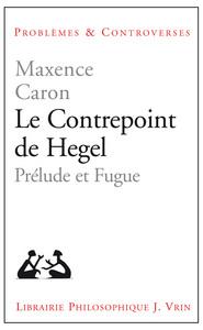 LE CONTREPOINT DE HEGEL PRELUDE ET FUGUE