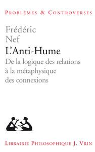L ANTI-HUME DE LA LOGIQUE DES RELATIONS A LA METAPHYSIQUE DES CONNEXIONS