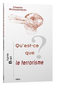 QU EST-CE QUE LE TERRORISME?
