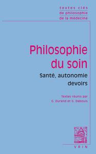 TEXTES CLES DE PHILOSOPHIE DU SOIN SANTE, AUTONOMIE, DEVOIRS