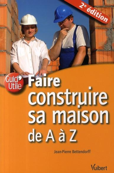 FAIRE CONSTRUIRE SA MAISON DE A A Z 2E EDT