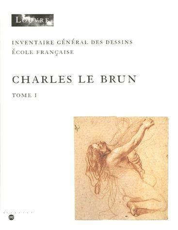 CHARLES LE BRUN T1+T2 2V - INVENTAIRE GENERAL DES DESSINS ECOLE FRANCAISE
