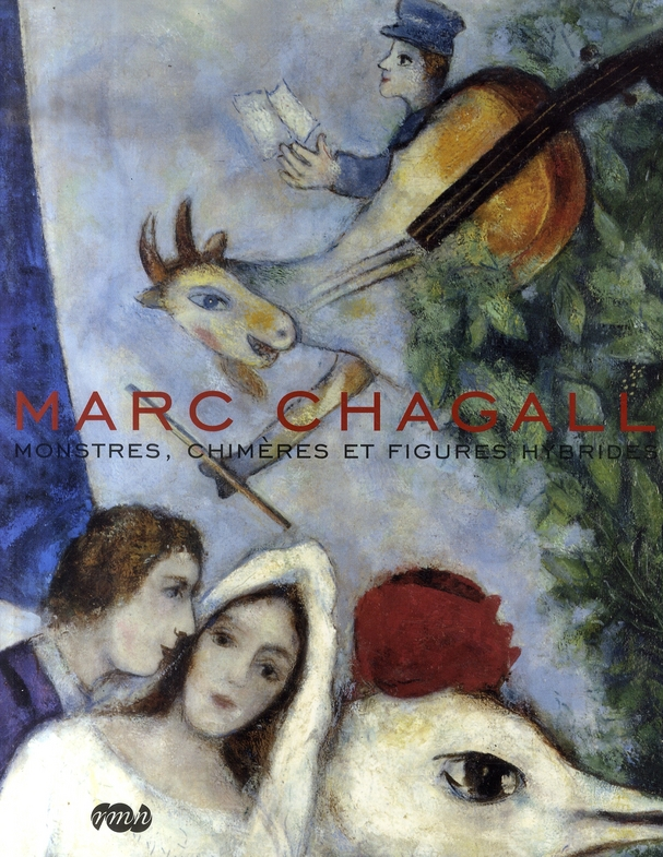 MARC CHAGALL - MONSTRES, CHIMERES ET FIGURES HYBRIDES