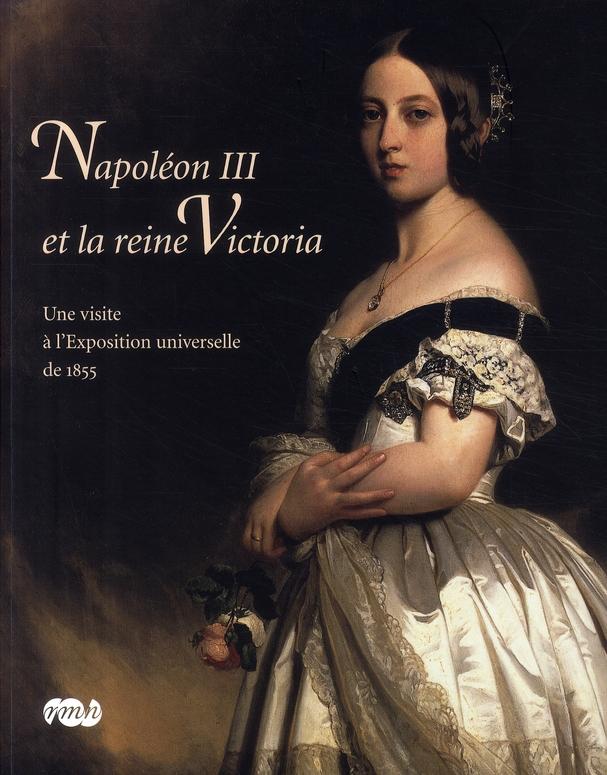 NAPOLEON III ET LA REINE VICTORIA-UNE VISITE A L EXPOSITION UNIVERSELLE DE 1855