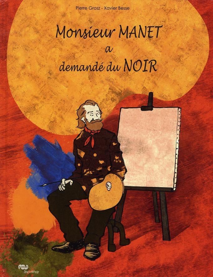 MONSIEUR MANET  A DEMANDE DU NOIR