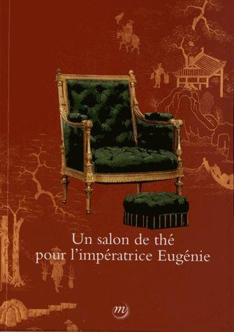 UN SALON DE THE POUR L'IMPERATRICE EUGENIE [EXPOSITION, COMPIEGNE, MUSEE NATIONAL DU PALAIS DE COMPI