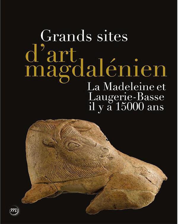 GRANDS SITES D'ART MAGDALENIEN LA MADELEINE ET LAUGERIE-BASSE IL Y A 15000 ANS