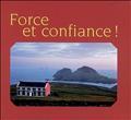 FORCE ET CONFIANCE! - BENEDICTIONS IRLANDAISES