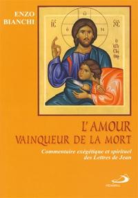 L'AMOUR VAINQUEUR DE LA MORT COMMENTAIRE EXEGETIQUE ET SPIRITUEL DES LETTRES DE JEAN