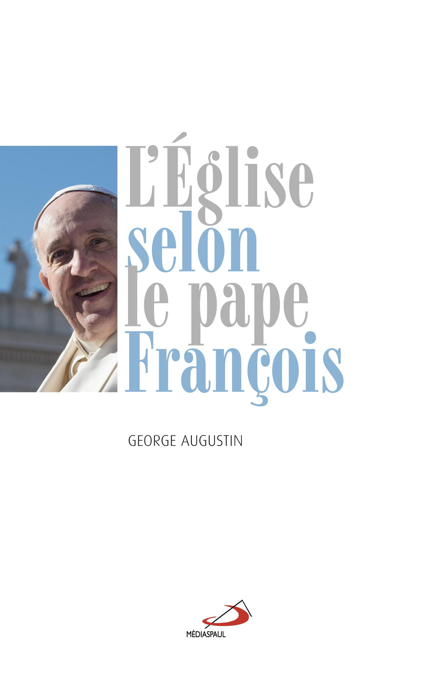 EGLISE SELON LE PAPE FRANCOIS (L')