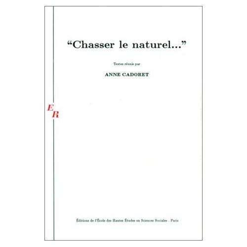 CHASSER LE NATUREL