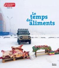TECHNIQUES & CULTURE 69 - LE TEMPS DES ALIMENTS
