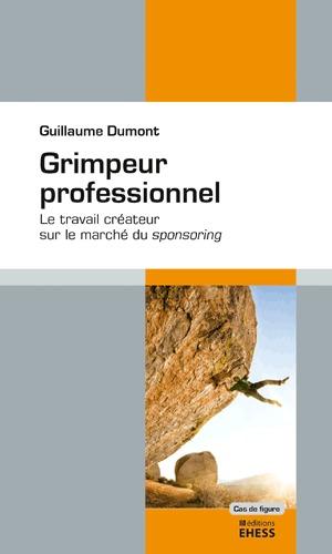GRIMPEUR PROFESSIONNEL - LE TRAVAIL CREATEUR SUR LE MARCHE DU SPONSORING