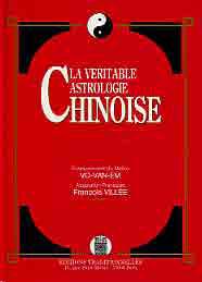VERITABLE ASTROLOGIE CHINOISE (LA)