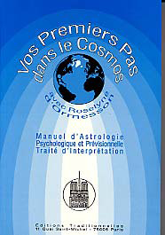 VOS PREMIERS PAS DANS LE COSMOS - MANUEL D'ASTROLOGIE PSYCHOLOGIQUE ET PREVISIONNELLE