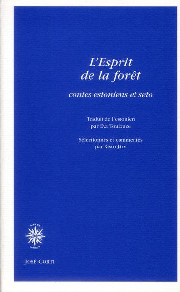 L ESPRIT DE LA FORET CONTES ESTONIENS ET SETO