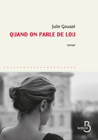 QUAND ON PARLE DE LOU