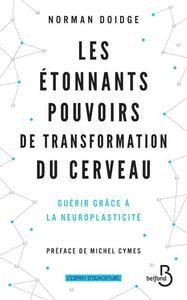 LES ETONNANTS POUVOIRS DE TRANSFORMATION DU CERVEAU -NOUVELLE EDITION-