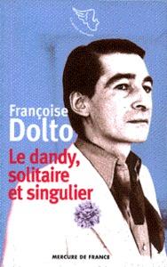 LE DANDY, SOLITAIRE ET SINGULIER