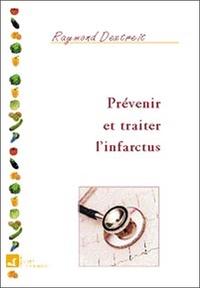 PREVENIR ET TRAITER L'INFARCTUS