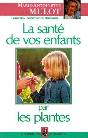 LA SANTE DE VOS ENFANTS PAR LES PLANTES