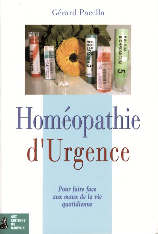 HOMEOPATHIE D'URGENCE POUR FAIRE FACE AUX MAUX DE LA VIE QUOTIDIENNE