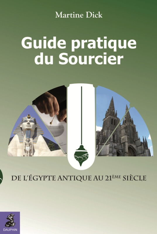 GUIDE PRATIQUE DU SOURCIER DE L'EGYPTE ANTIQUE AU 21EME SIECLE