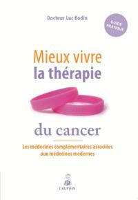 MIEUX VIVRE LA THERAPIE DU CANCER LES MEDECINES COMPLEMENTAIRES ASSOCIEES A LA MEDECINE MODERNE - GU