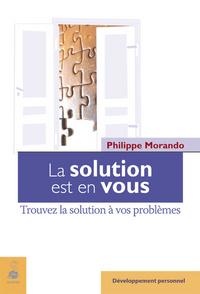 LA SOLUTION EST EN VOUS - TROUVEZ LA SOLUTION A VOS PROBLEMES