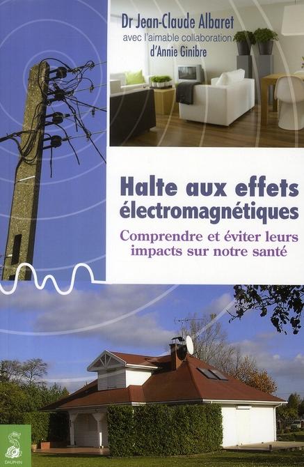 HALTE AUX EFFETS ELECTROMAGNETIQUES COMPRENDRE ET EVITER LEURS IMPACTS SUR NOTRE