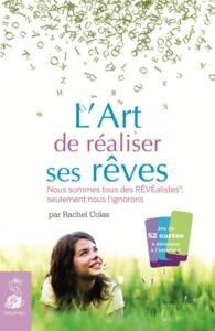 L ART DE REALISER SES REVES NOUS SOMMES TOUS DES REVEALISTESSEULEMENT NOUS L IGNORONS