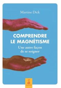 COMPRENDRE LE MAGNETISME UNE AUTRE FACON DE SE SOIGNER