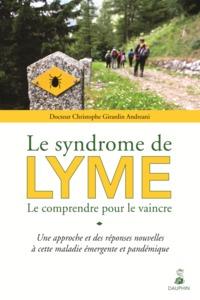 LE SYNDROME DE LYME LE COMPRENDRE POUR LE VAINCRE