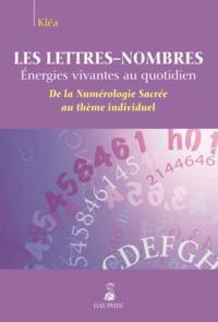 LES LETTRES-NOMBRES DE LA NUMEROLOGIE SACREE AU THEME INDIVIDUEL