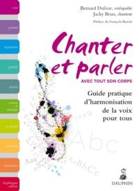 CHANTER ET PARLER AVEC TOUT SON CORPS GUIDE PRATIQUE D'HARMONISATION DE LA VOIX POUR TOUS