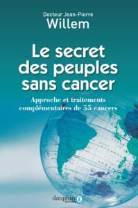 LE SECRET DES PEUPLES SANS CANCER APPROCHE ET TRAITEMENTS COMPLEMENTAIRES DE 55 CANCERS