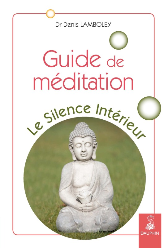 GUIDE DE MEDITATION - LE SILENCE INTERIEUR